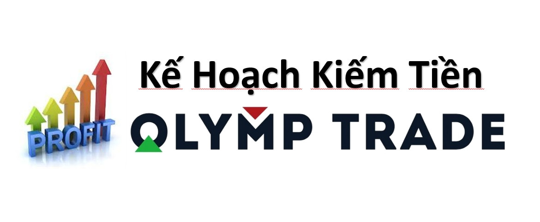 Một bản kế hoạch cho việc kiếm tiền tại Olymp Trade