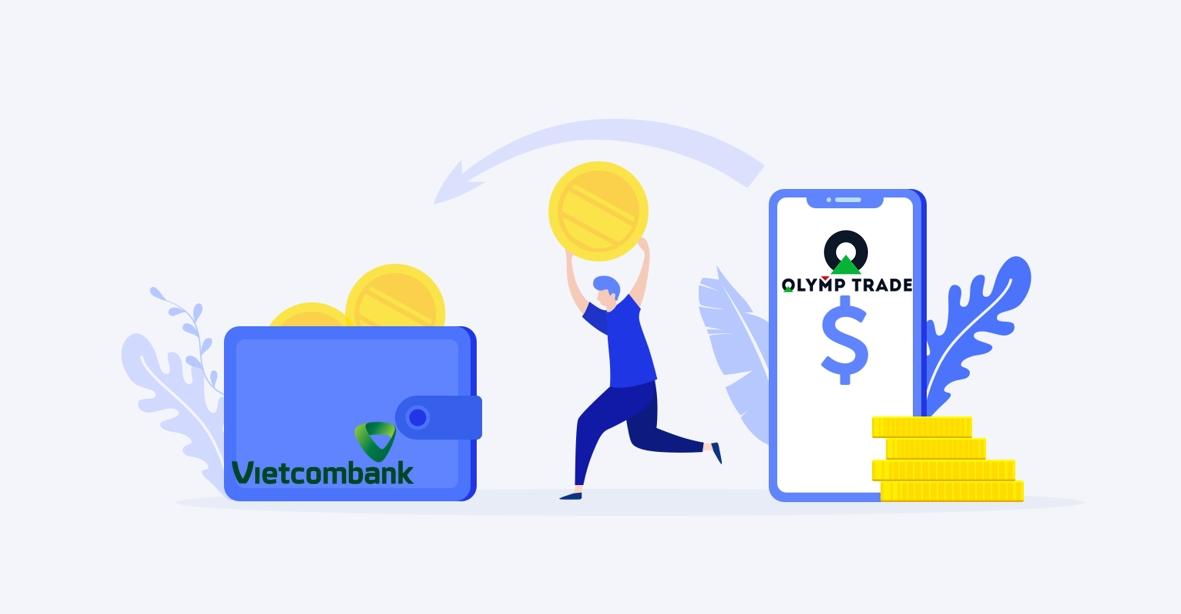 thời gian rút tiền từ Olymp Trade về tài khoản ngân hàng VCB