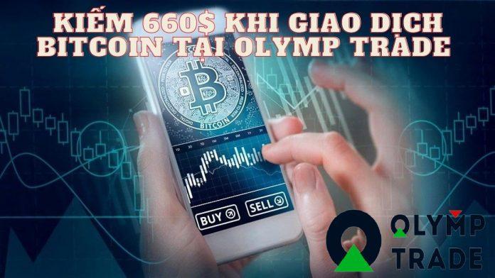 Kiếm 660$ với giao dịch Bitcoin tại Olymp Trade